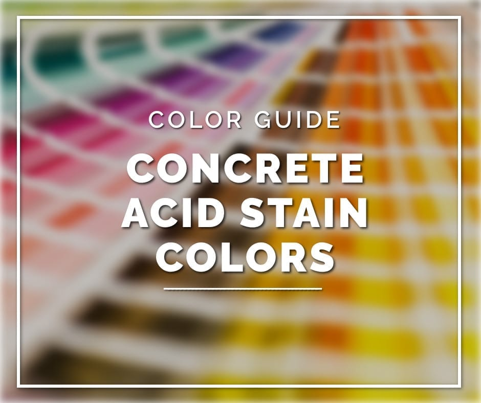 Design by project: Concrete Acid Stain Colors Guide