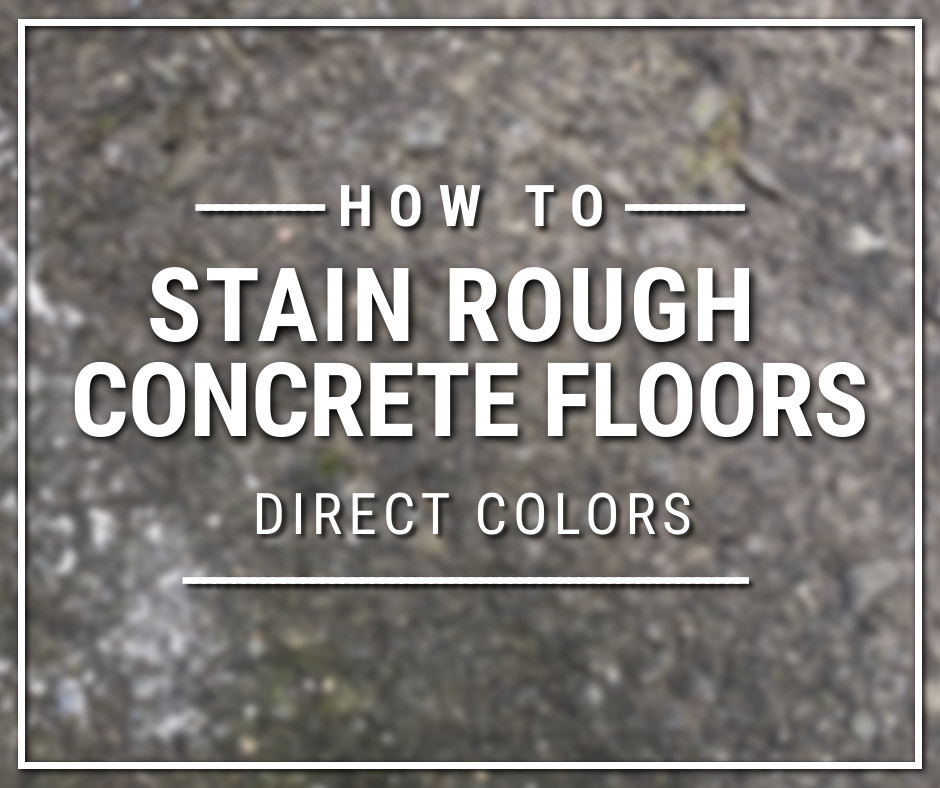 How to Stain Rough Concrete Floors