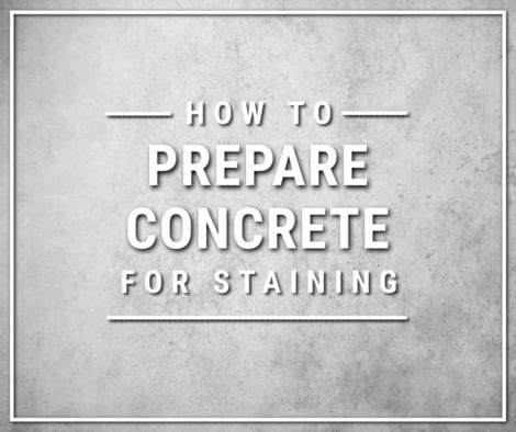 How to Prepare Concrete for Staining