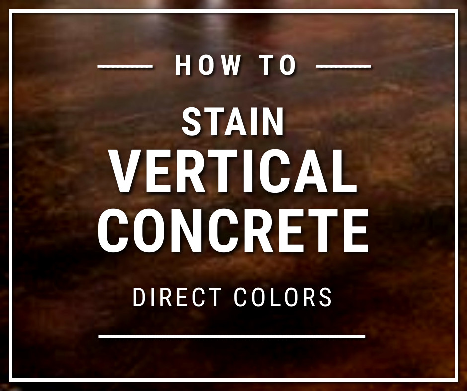 How to Stain Vertical Concrete