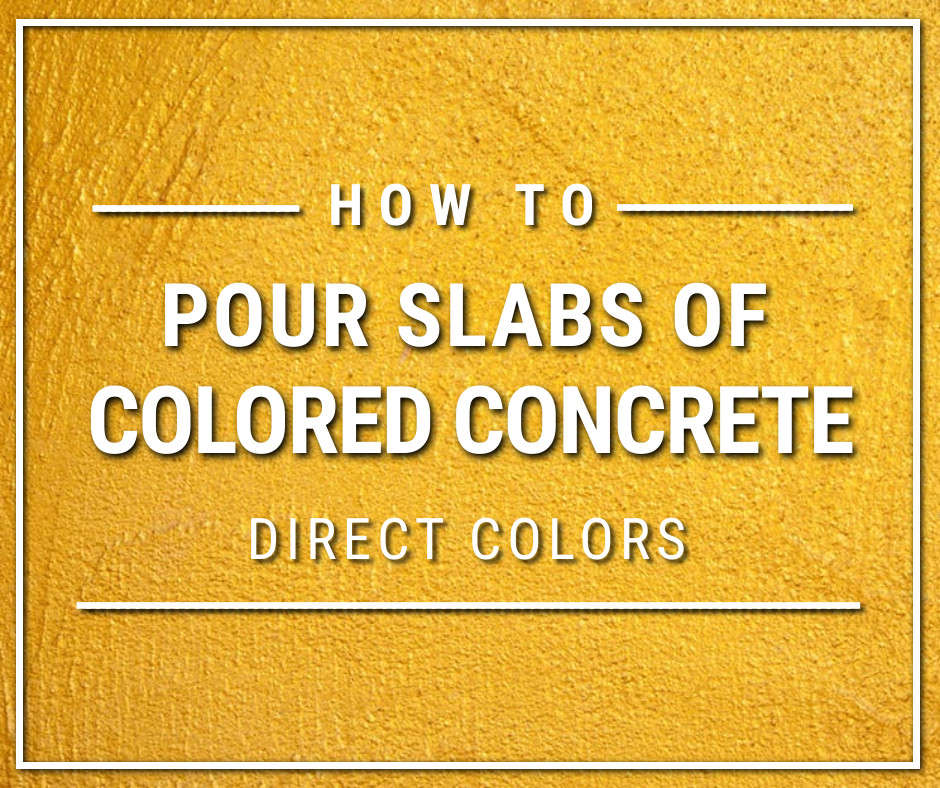How to Pour Colored Concrete Slabs