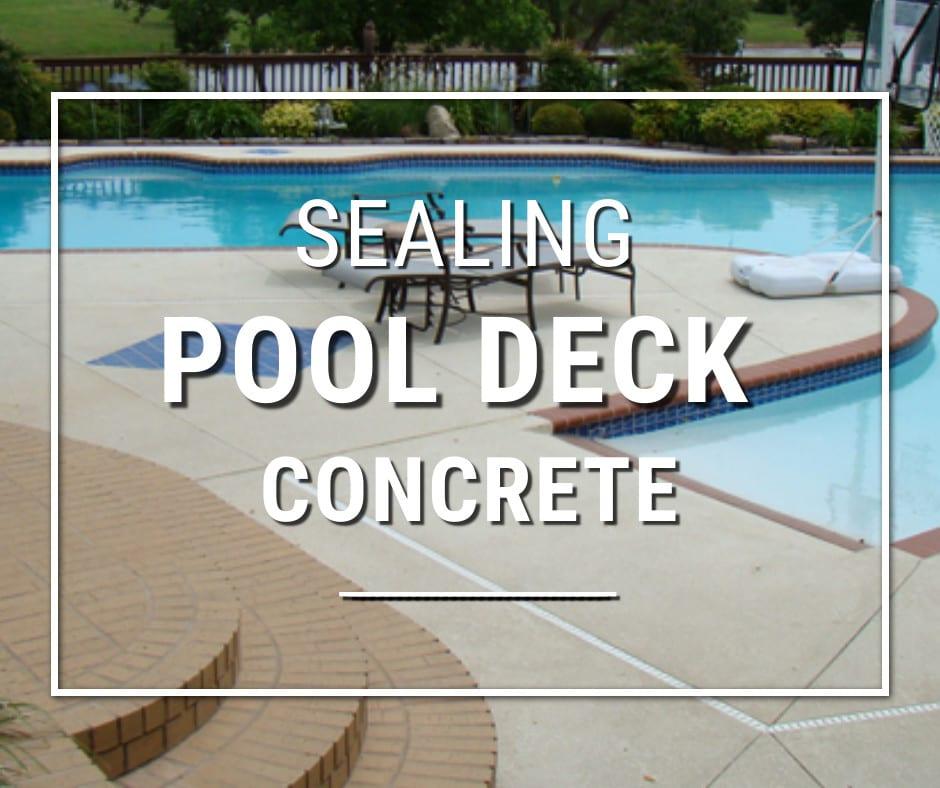 Design by project: Sealing Concrete Pool Decks