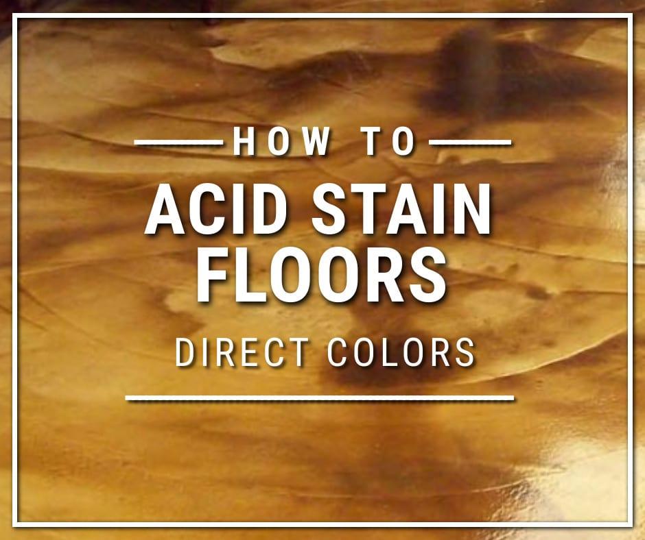 How to Acid Stain Concrete Floors