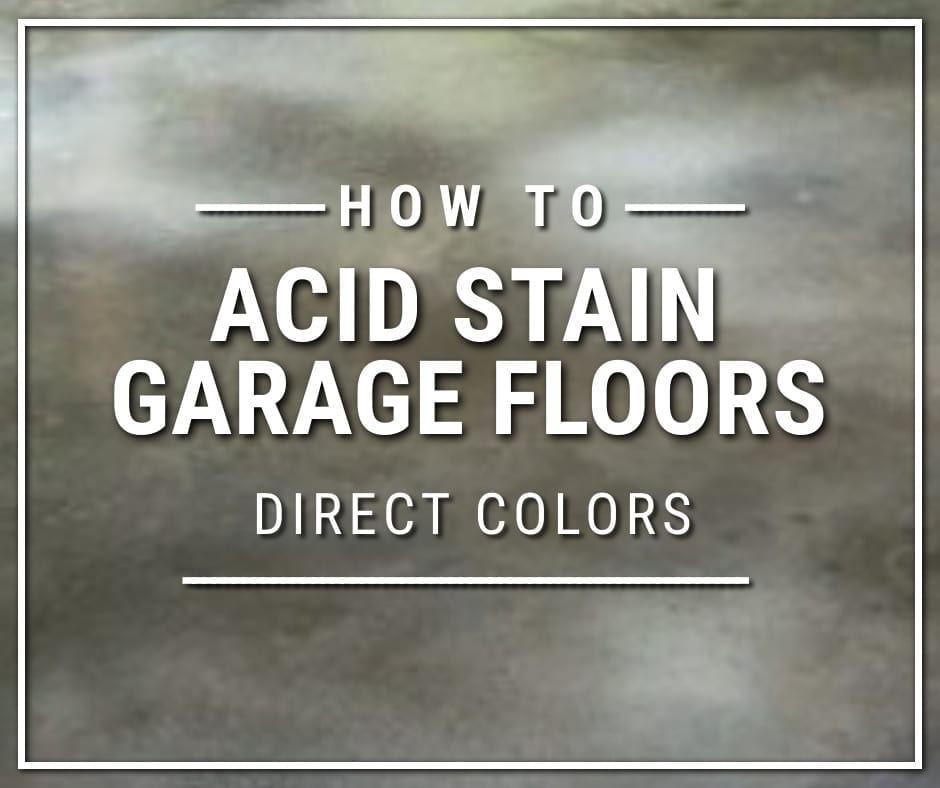 How to Acid Stain Garage Floors