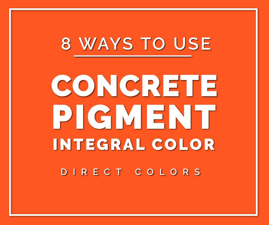 8 Creative Uses For Integral Pigment - Coloring Concrete