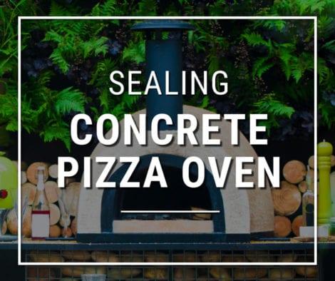 Sealing Concrete Pizza Oven