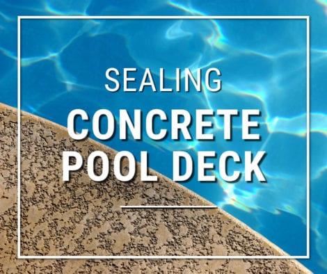 Sealing Concrete Pool Deck