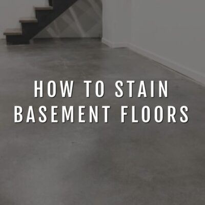 How to Stain Basements - Featured Image