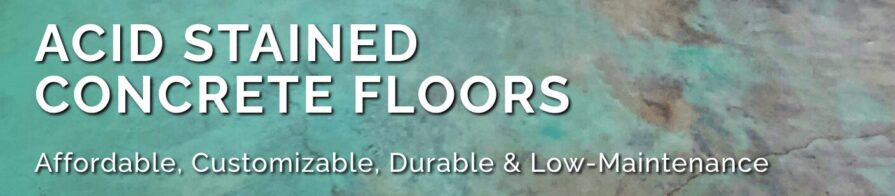Copy of DC - Mar 2021 - Acid Stained Concrete Floors - Header Image