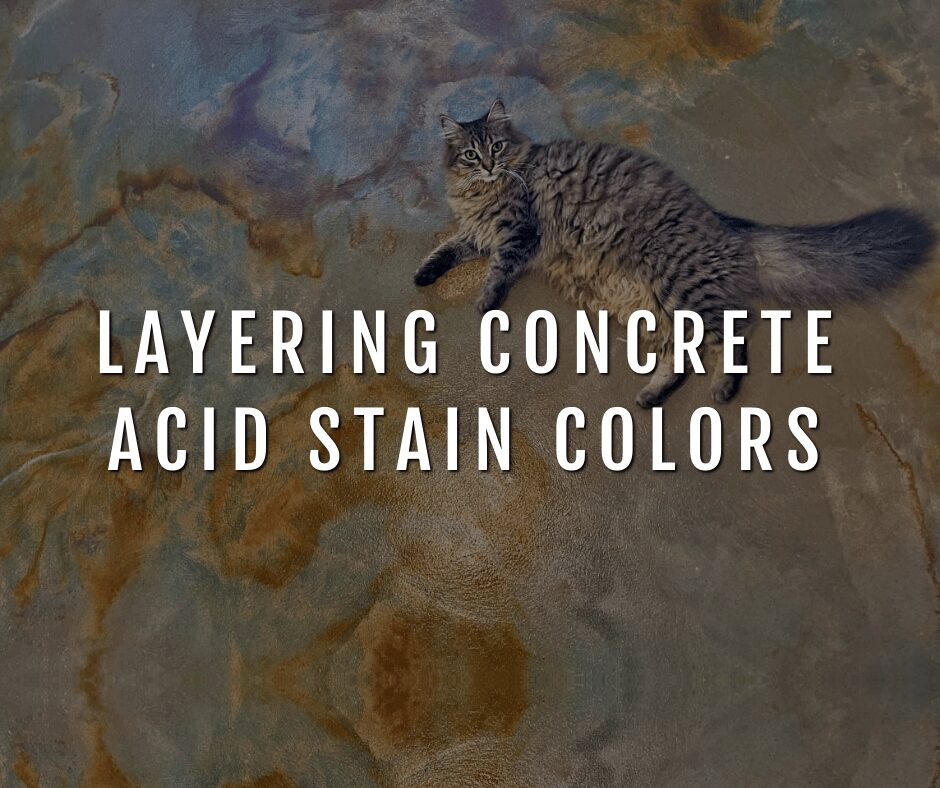 Layering Concrete Acid Stain Colors - Featured Image