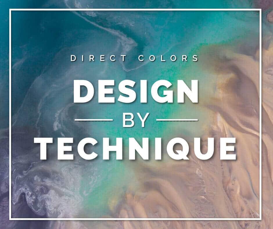 Direct colors design by technique